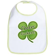 Cheers Fuckers! Funny Irish Bib
