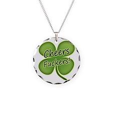 Cheers Fuckers! Funny Irish Necklace