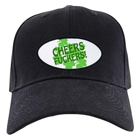 Cheers Fuckers Offensive Irish Black Cap