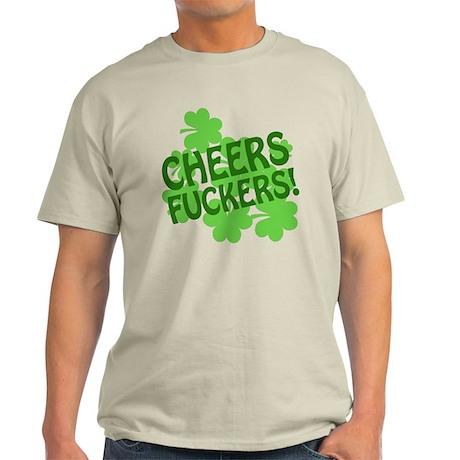 Cheers Fuckers Offensive Irish Light T-Shirt