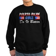 Puerto Rican Girls Better Sweatshirt