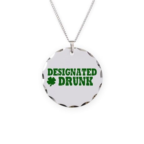 Designated DRUNK Funny Necklace Circle Charm
