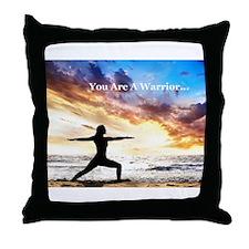 You Are a Warrior! Throw Pillow