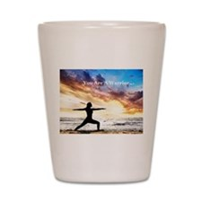 You Are a Warrior! Shot Glass