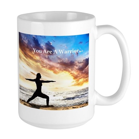 You Are a Warrior! Large Mug