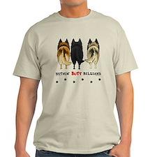 Nothin' Butt Belgians T-Shirt