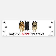 Nothin' Butt Belgians Bumper Bumper Sticker