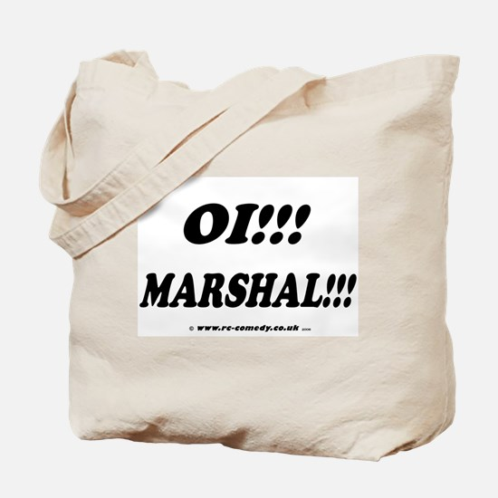 Oi! Marshal! Tote Bag