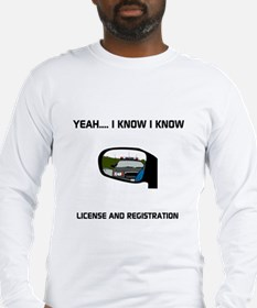LICENSE AND REGISTRATION Long Sleeve T-Shirt