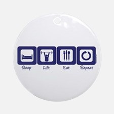 Sleep- Lift- Eat- Repeat Ornament (Round)