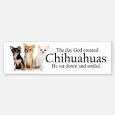 God & Chihuahuas Bumper Bumper Sticker