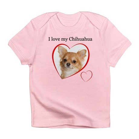 Love My Chihuahua Infant T-Shirt