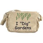 """I """"Dig"""" Gardens Messenger Bag"""