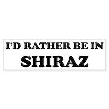 Rather be in Shiraz Bumper Bumper Sticker