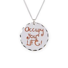 Occupy Your Life Necklace