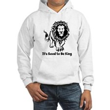 Good to Be King Hoodie