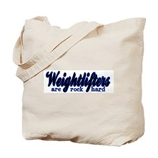 Weightlifters Are Rock Hard Tote Bag