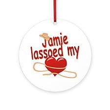 Jamie Lassoed My Heart Ornament (Round)