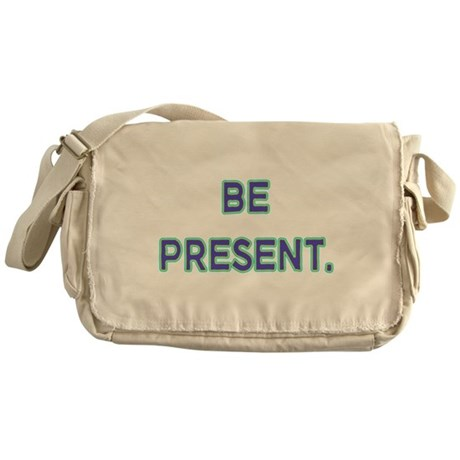 Be Present. Messenger Bag