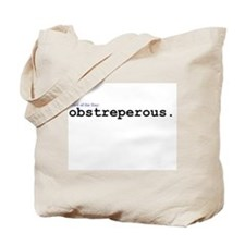 Obstreperous Tote Bag