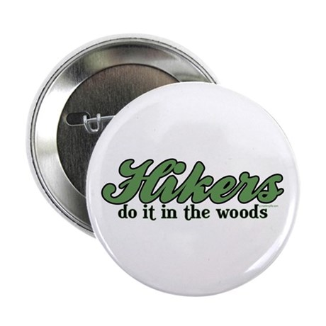 Hikers Do It In the Woods Button