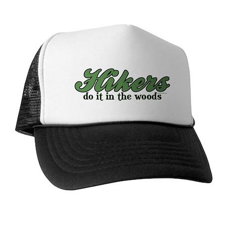Hikers Do It In the Woods Trucker Hat