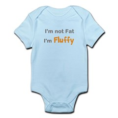 I'm not fat i'm fluffy Infant Bodysuit