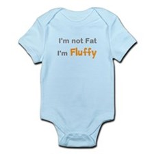 I'm not fat i'm fluffy Infant Bodysuit