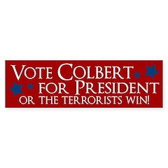 Vote Colbert or the Terrorists Win bumper sticker