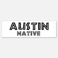 Austin Native Bumper Bumper Bumper Sticker