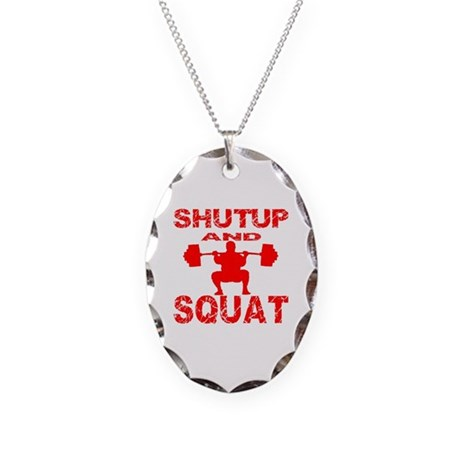 Shut Up And Squat Necklace Oval Charm
