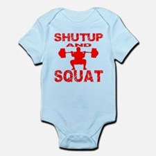 Shut Up And Squat Infant Bodysuit