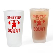 Shut Up And Squat Drinking Glass
