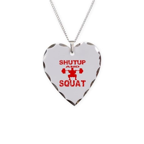 Shut Up And Squat Necklace Heart Charm
