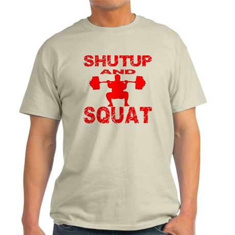 Shut Up And Squat Light T-Shirt