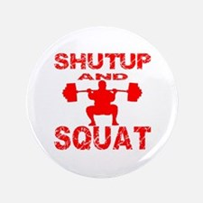 """Shut Up And Squat 3.5"""" Button"""