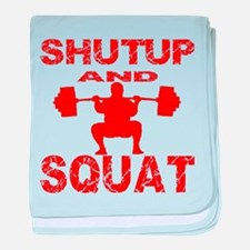 Shut Up And Squat baby blanket
