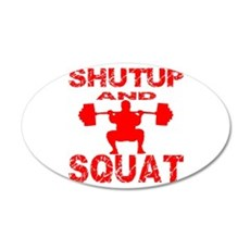 Shut Up And Squat 22x14 Oval Wall Peel
