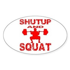 Shut Up And Squat Decal