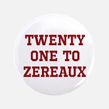 """21-ZEREAUX 3.5"""" Button"""
