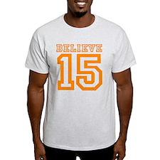 BELIEVE 15 T-Shirt