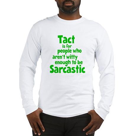 Tact vs Sarcasm Long Sleeve T-Shirt