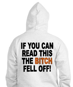 The Bitch Fell Off Hoodie
