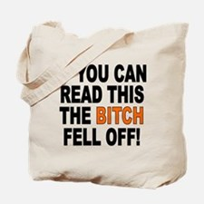 The Bitch Fell Off Tote Bag