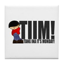 'Tang Ina It's Monday! Tile Coaster