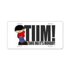 'Tang Ina It's Monday! Aluminum License Plate