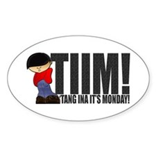 'Tang Ina It's Monday! Decal