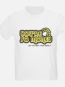 You're Money Baby Kids T-Shirt