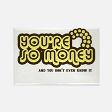 You're Money Baby Rectangle Magnet