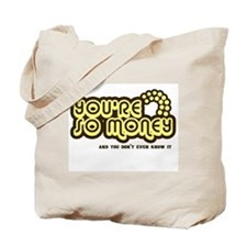 You're Money Baby Tote Bag
